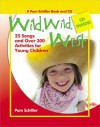 Wild, Wild West: 26 Songs and Over 300 Activities for Young Children - Pam Schiller, Richele Bartkowiak