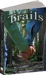 Trails - Smoky Zeidel, Scott Zeidel