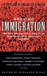 Arguing Immigration: The Controversy and Crisis Over the Future of Immigration in America - Nicolaus, Mills, Nathan Glazer