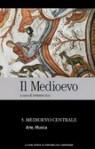 Il Medioevo vol. 6: Medioevo Centrale - Arte, Musica - Umberto Eco