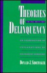 Theories of Delinquency: An Explanation of Delinquent Behavior - Donald J. Shoemaker