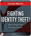 Fighting Identity Theft!: How to Protect Your Personal Finances - Carolyn Warren