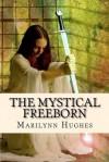 The Mystical Freeborn - Marilynn Hughes