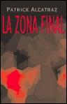 La Zona Final - Patrick Alcatraz