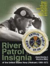 River Patrol Insignia of the United States Navy (Vietnam) 1966/1972 - Scott Kraska, Stephen Kirby