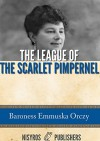 The League of the Scarlet Pimpernel - Baroness Emmuska Orczy