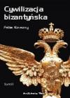 Cywilizacja bizantyńska, tom II - Feliks Koneczny