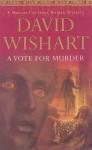 A Vote for Murder - David Wishart