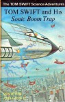 Tom Swift and His Sonic Boom Trap - Victor Appleton II