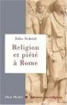 Religion et piété dans la Rome antique - John Scheid