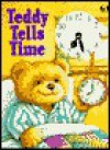 Teddy Tells Time - Helen Smith, Keith Faulkner