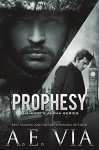 Prophesy (The King & Alpha Series Book 1) - A.E. Via, Jay Aheer, Tina Adamski