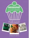 Seasonal Cupcakes - Halloween: 5 Fun & Spooky Cupcake Decorating Projects - Carolyn White