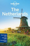 Lonely Planet The Netherlands (Travel Guide) - Lonely Planet, Catherine Le Nevez, Daniel C Schechter