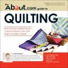The About.com Guide to Quilting: From Pattern to Patchwork--Creative Projects You Can Finish in Under a Week - Janet Wickell