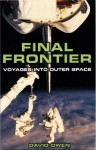 Final Frontier: Voyages Into Outer Space - David L. Owen