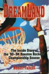 Dreamland: The Inside of Story of the '93 - '94 Houston Rockets Championship Season - Robert Falkoff