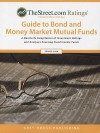 TheStreet.com Ratings' Guide to Bond and Mondy Market Mutual Funds: A Quarterly Compilation of Investment Ratings and Analyses Covering Fixed Income Funds - Grey House Publishing