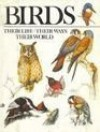 Birds: Their Life, Their Ways, Their World - Christopher M. Perrins