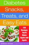 Diabetes Snacks, Treats, and Easy Eats: 130 Recipes You'll Make Again and Again - Barbara Grunes, R.D. Linda R. Yoakam