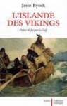 L'Islande des Vikings - Jesse L. Byock, Jacques Le Goff, Béatrice Bonne