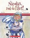 Nicolas, Roi Du Filet! - Gilles Tibo