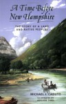 A Time Before New Hampshire: The Story of a Land and Native Peoples - Michael J. Caduto