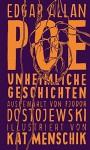 Poe: Unheimliche Geschichten: Illustrierte Buchreihe - Edgar Allan Poe, Kat Menschik, Steffen Jacobs