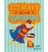 By Deb Pilutti Ten Rules of Being a Superhero (Christy Ottaviano Books) (1st First Edition) [Hardcover] - Deb Pilutti