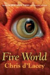 Fire World (Last Dragon Chronicles) - Chris d'Lacey