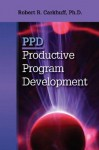 Ppd: Productive Program Development - Robert Carkhuff