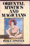 Oriental Mystics & Magicians - Perle Besserman