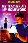 My Teacher Ate My Homework - J.R. Black