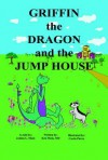 Griffin the Dragon and the Jump House - Ken Mask, Joshua L. Mask