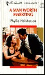 A Man Worth Marrying - Phyllis Halldorson