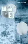 Wie Der Wind Im Ei - Yōko Tawada