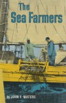 The Sea Farmers - John Frederick Waters