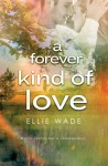 A Forever Kind of Love (Choices Series) (Volume 2) - Ellie Wade