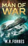 Man of War (Rebellion Book 1) - M.R. Forbes