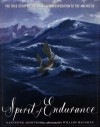 Spirit of Endurance: The True Story of the Shackleton Expedition to the Antarctic - Jennifer Armstrong