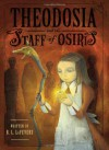 Theodosia and the Staff of Osiris - R.L. LaFevers, Yoko Tanaka
