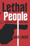 Lethal People (Audio) - John Locke, Rich Orlow Guidall, George JR., George Guidall Orlow