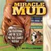 Miracle Mud: Lena Blackburne and the Secret Mud That Changed Baseball - David A. Kelly, Oliver Dominguez