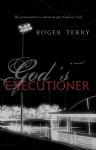 God's Executioner - Roger Terry