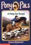 A Pony for Keeps - Jeanne Betancourt, Robert S. Brown