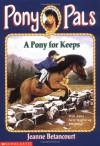 Pony for Keeps - Jeanne Betancourt