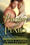 Passion And Plaid - Anya Karin, Melanie Marchande, Synthia St. Claire