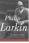 Collected Poems - Philip Larkin, Anthony Thwaite