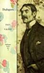 Dialogues - Paul Valéry, Jackson Mathews, W.M. Stewart
