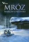 Mróz - Marcin Ciszewski